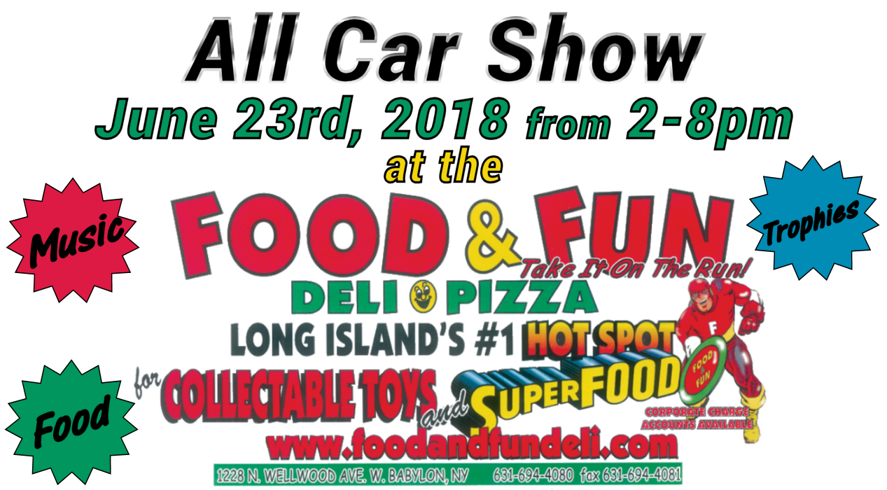 All Car Show at the Food and Fun Deli June 23rd 2018 - 2 - 8pm